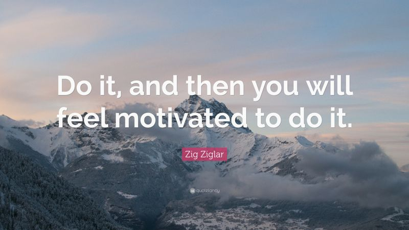 quote about getting motivation